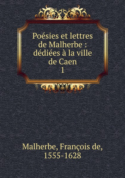 François de Malherbe Poesies et lettres de Malherbe