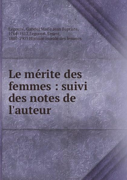 Фото - Gabriel Marie Jean Baptiste Legouvé Le merite des femmes jean paul gaultier le male