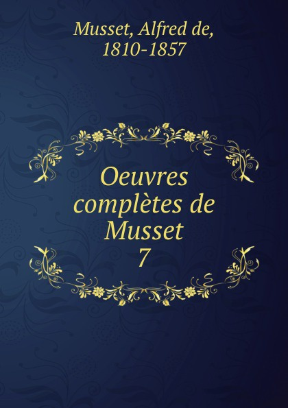 Alfred de Musset Oeuvres completes de Musset цена и фото