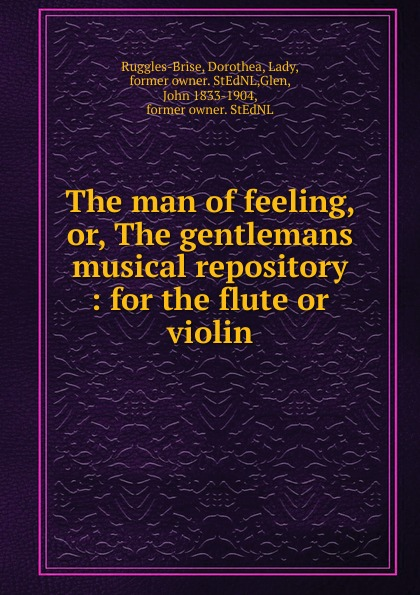 John Playford The man of feeling. Or, The gentlemans musical repository коллектив авторов the man of feeling or the gentleman s musical repository
