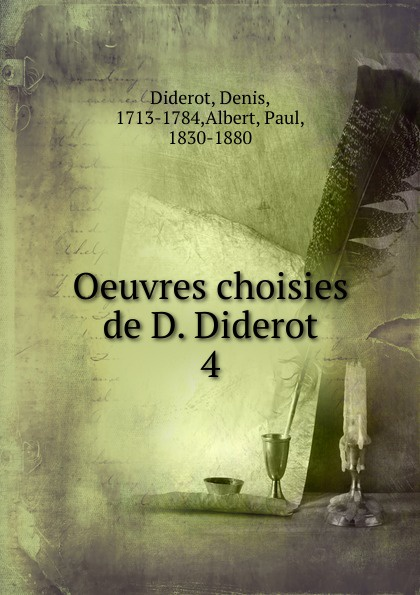 Denis Diderot Oeuvres choisies de D. Diderot denis diderot chefs d oeuvre