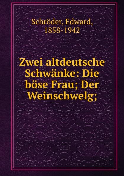 Edward Schröder Zwei altdeutsche Schwanke цены