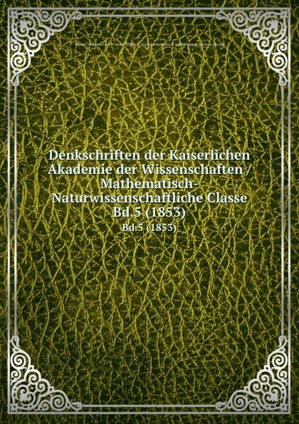 Denkschriften der Kaiserlichen Akademie der Wissenschaften / Mathematisch-Naturwissenschaftliche Classe недорого