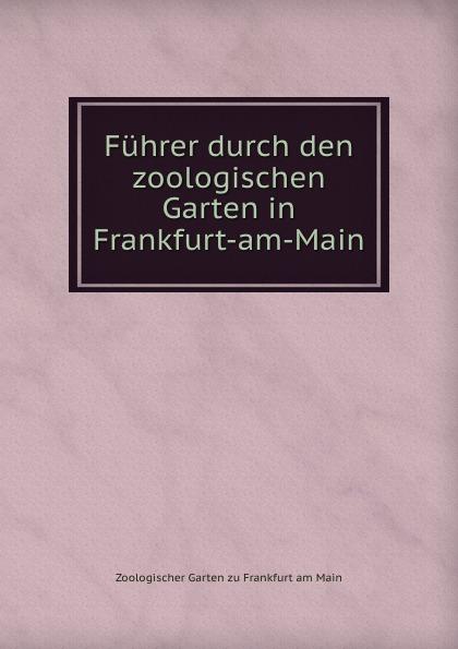 купить Zoologischer Garten zu Frankfurt am Main Fuhrer durch den zoologischen Garten in Frankfurt-am-Main онлайн