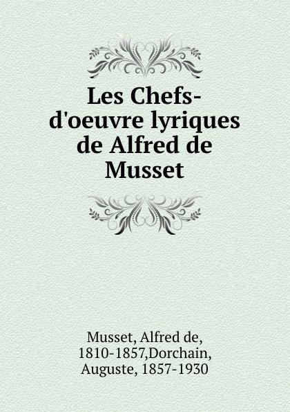 Alfred de Musset Les Chefs-d.oeuvre lyriques de Alfred de Musset недорго, оригинальная цена