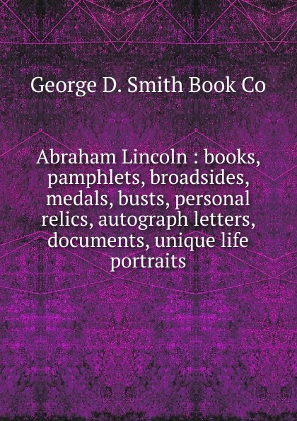 George D. Smith Abraham Lincoln grahame smith s abraham lincoln vampire hunter