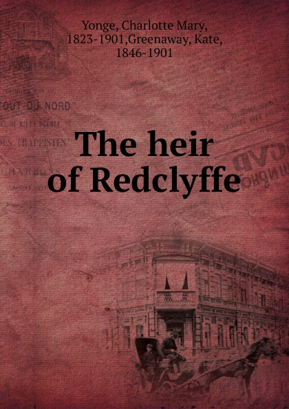 Charlotte Mary Yonge The heir of Redclyffe mary nichols claiming the ashbrooke heir