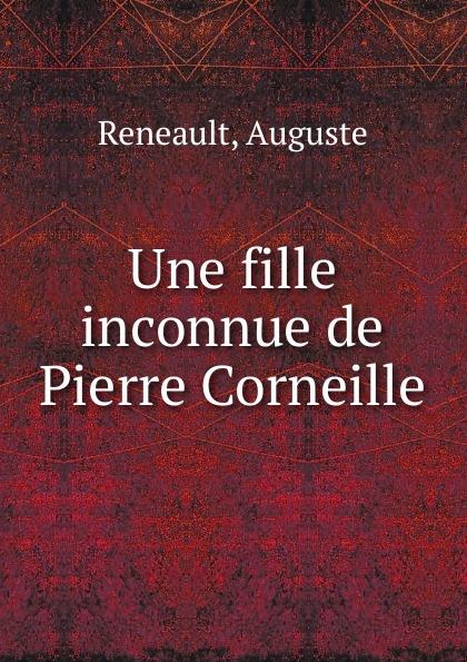 Auguste Reneault Une fille inconnue de Pierre Corneille une fille de napoleon