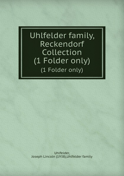 Joseph Lincoln Uhlfelder Uhlfelder family, Reckendorf Collection