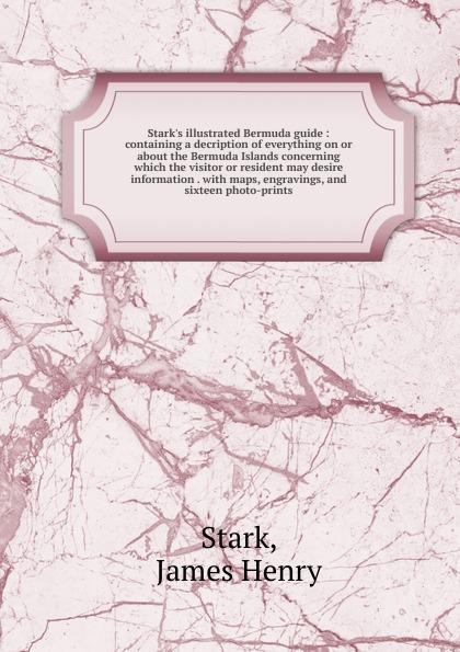 James Henry Stark Stark.s illustrated Bermuda guide