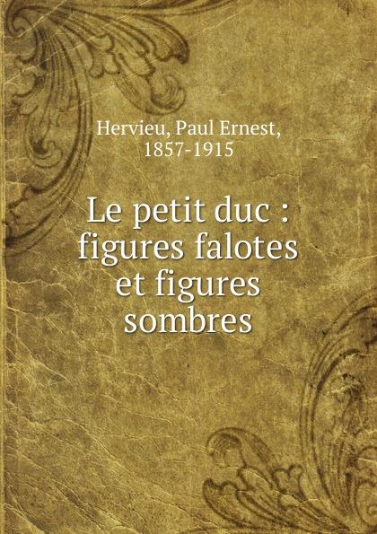 Paul Ernest Hervieu Le petit duc les allees sombres