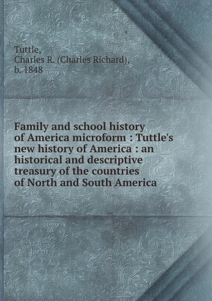 Charles Richard Tuttle Family and school history of America microform charles richard tuttle a new centennial history of the state of kansas microform