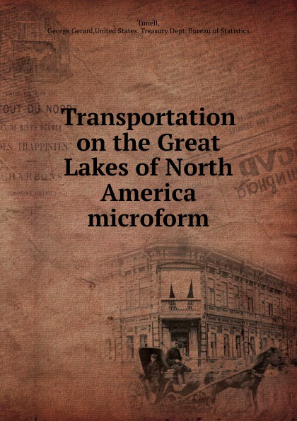 George Gerard Tunell Transportation on the Great Lakes of North America microform lakes restaurant