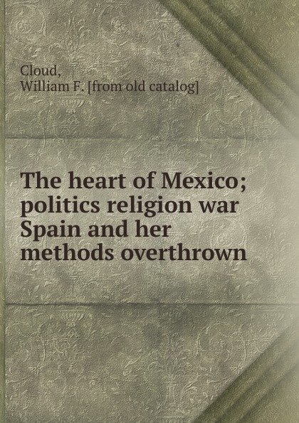 William F. Cloud The heart of Mexico living mexico city