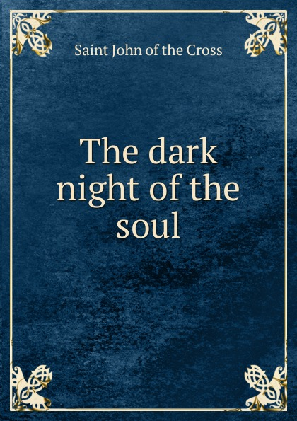 Saint John of the Cross The dark night of the soul недорого