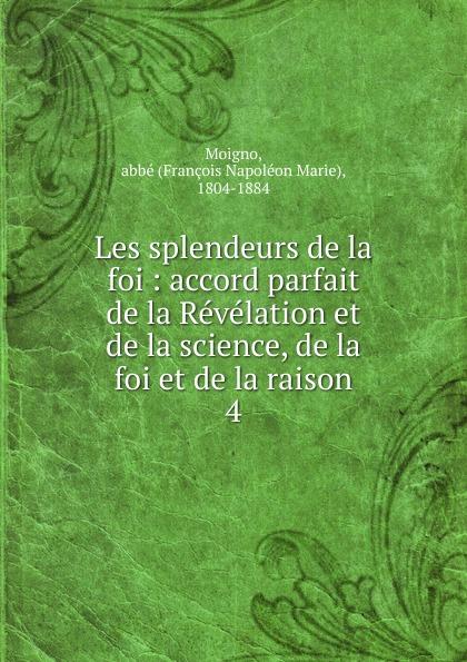 François Napoléon Marie Moigno Les splendeurs de la foi laure conan la vaine foi