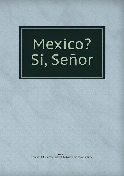 Mexico. Si, Senor