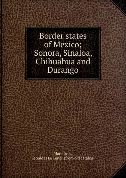 Leonidas le Cenci Hamilton Border states of Mexico недорго, оригинальная цена