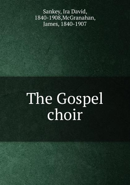 цена на Ira David Sankey The Gospel choir