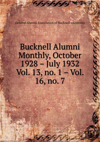 Bucknell Alumni Monthly, October 1928 . July 1932 katherine bucknell canarino