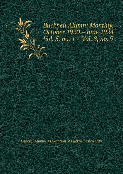 Bucknell Alumni Monthly, October 1920 . June 1924 katherine bucknell canarino