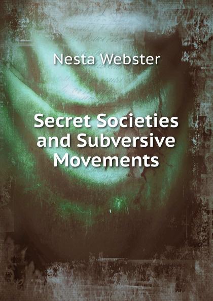 лучшая цена Nesta Webster Secret Societies and Subversive Movements