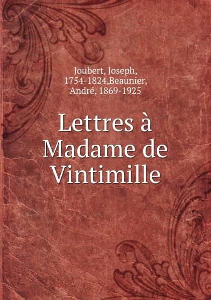 Joseph Joubert Lettres a Madame de Vintimille цена