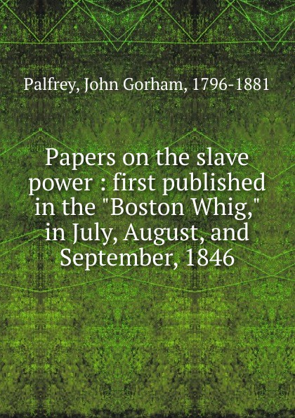 Papers on the slave power