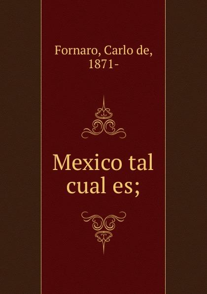 Carlo de Fornaro Mexico tal cual es недорго, оригинальная цена