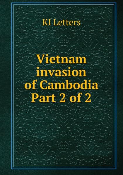 KI Letters Vietnam invasion of Cambodia. Part 2 of 2