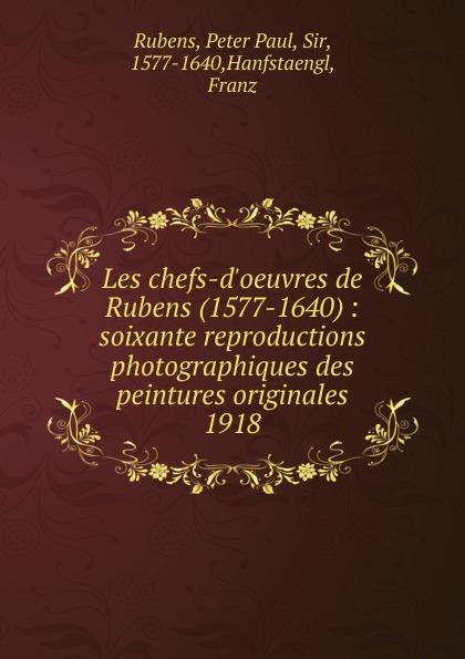 Peter Paul Rubens Les chefs-d.oeuvres de Rubens (1577-1640) peter paul rubens peter paul rubens