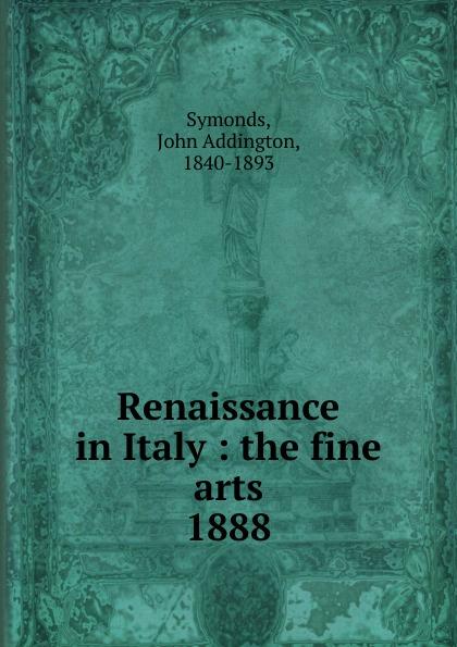 John Addington Symonds Renaissance in Italy marking the jews in renaissance italy