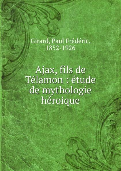 Фото - Paul Frédéric Girard Ajax, fils de Telamon jean paul gaultier le male