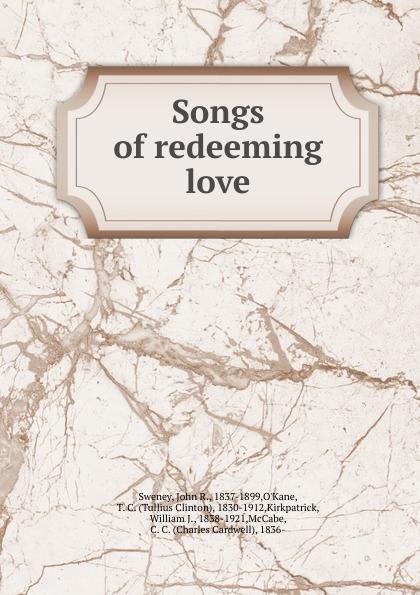 John R. Sweney Songs of redeeming love redeeming the dial