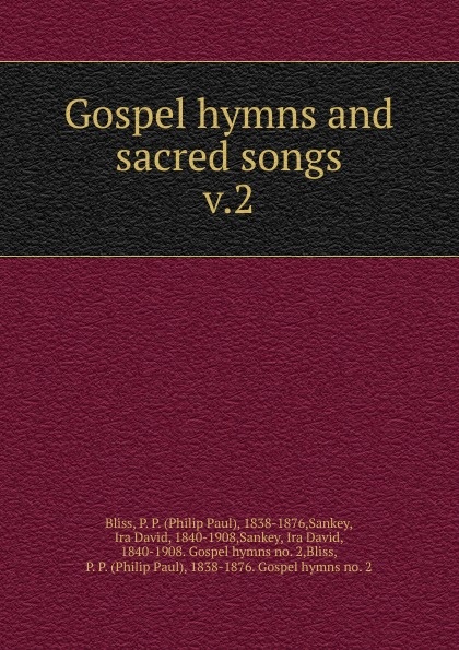 Philip Paul Bliss Gospel hymns and sacred songs c nielsen hymns and sacred songs
