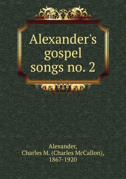 цена на Charles McCallon Alexander Alexander.s gospel songs no. 2