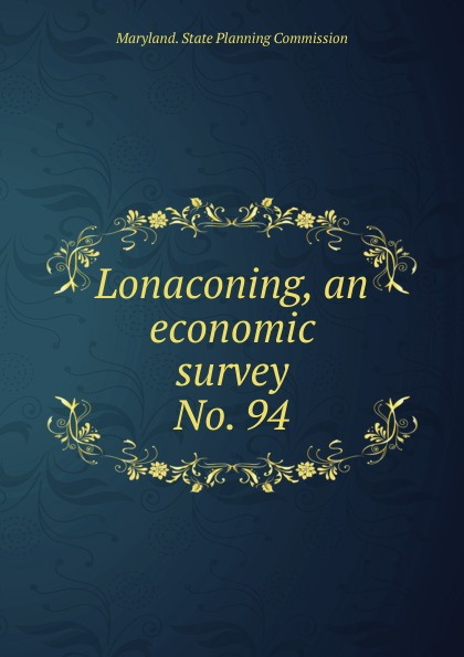 Maryland. State Planning Commission Lonaconing, an economic survey