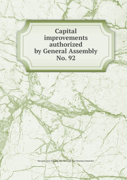Maryland. State Planning Dept Capital improvements authorized by General Assembly