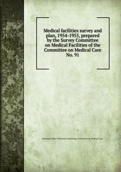 Medical facilities survey and plan, 1954-1955, prepared by the Survey Committee on Medical Facilities of the Committee on Medical Care. предупреждающий знак public transport facilities 60cm