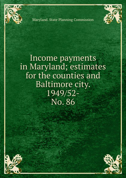 Maryland. State Planning Commission Income payments in Maryland