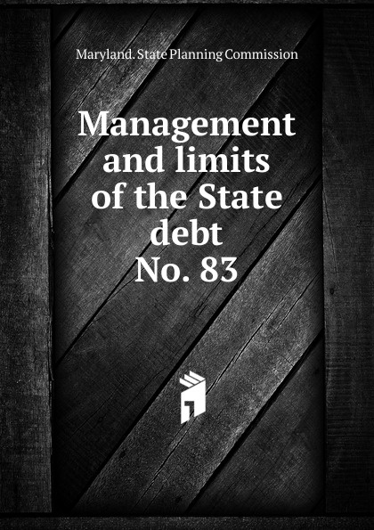 Maryland. State Planning Commission Management and limits of the State debt.