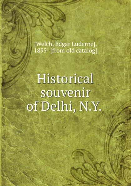 Historical souvenir of Delhi, N.Y.