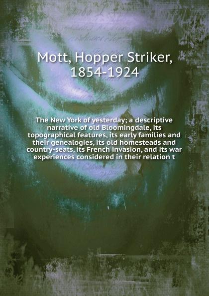 Hopper Striker Mott The New York of yesterday kobbé gustav new york and its environs