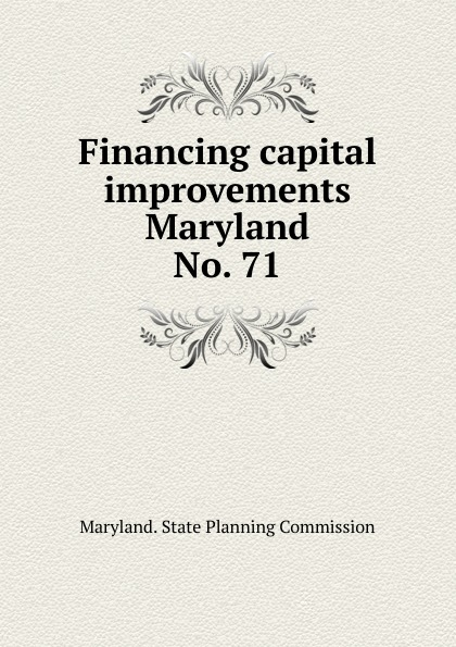 Maryland. State Planning Commission Financing capital improvements Maryland