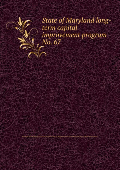 Maryland. State Planning Commission State of Maryland long-term capital improvement program