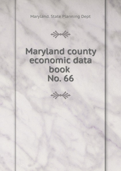 Maryland. State Planning Dept Maryland county economic data book .