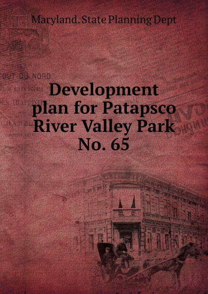 Maryland. State Planning Dept Development plan for Patapsco River Valley Park.