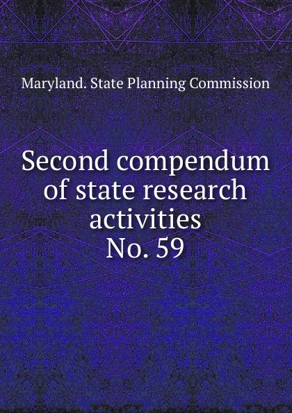 Maryland. State Planning Commission Second compendum of state research activities