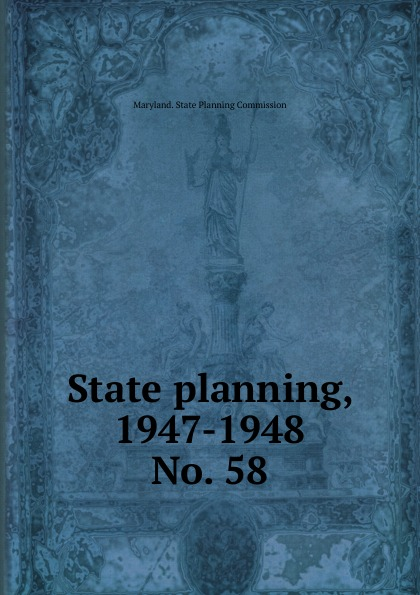 Maryland. State Planning Commission State planning, 1947-1948