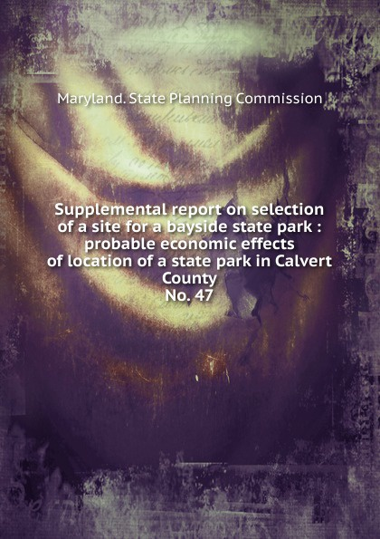 Maryland. State Planning Commission Supplemental report on selection of a site for a bayside state park